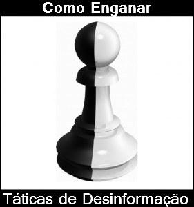 enganar desinformar dissimular mentiras xadrez