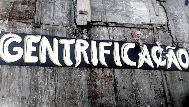 gentrificação preocupar bairro urbanização povo gente