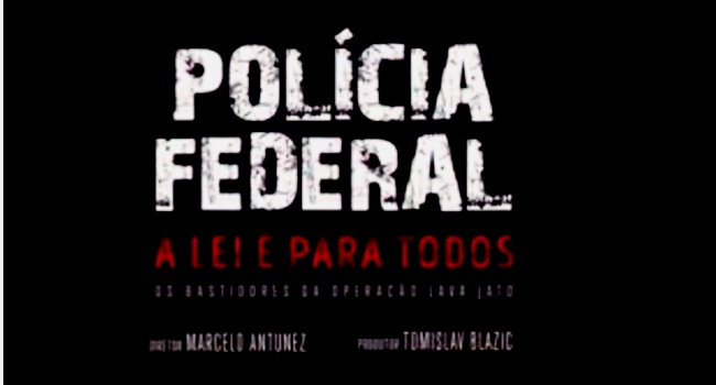 policia federal segredo financiamento filme lava jato moro