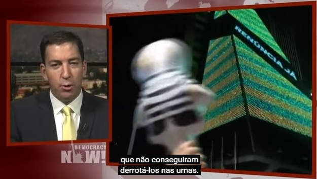 Glenn Greenwald golpe Brasil impeachment