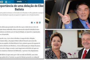globo-eike-batista-delatar-lula-dilma