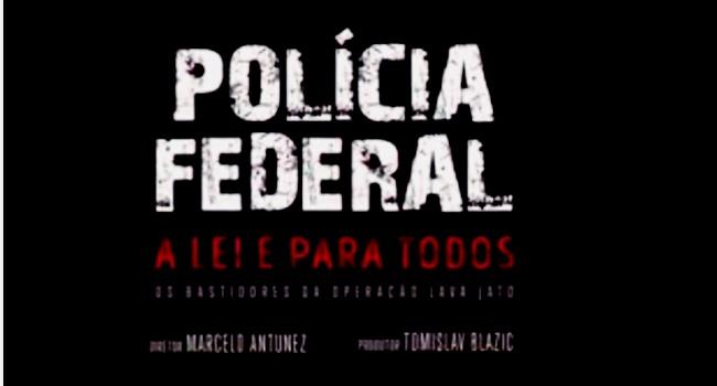 policia federal segredo financiamento filme lava jato moro