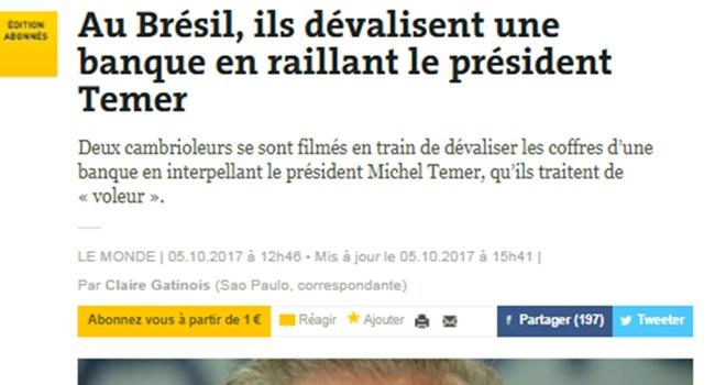 le monde jornal francês debocha temer assaltantes ladrão