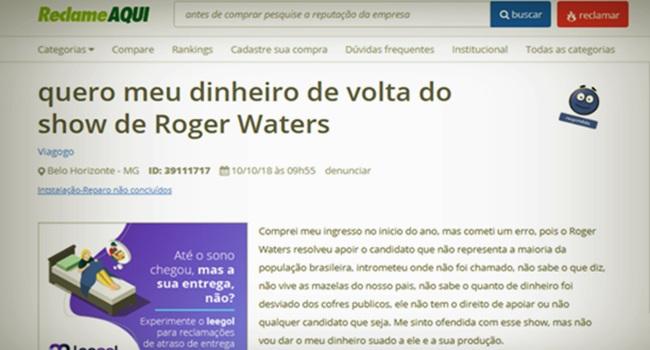 Eleitora de Bolsonaro show de Roger Waters reclame aqui dinheiro