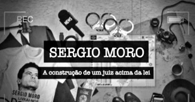 Documentário mostra Sergio Moro mandou para prisão pessoas inocentes